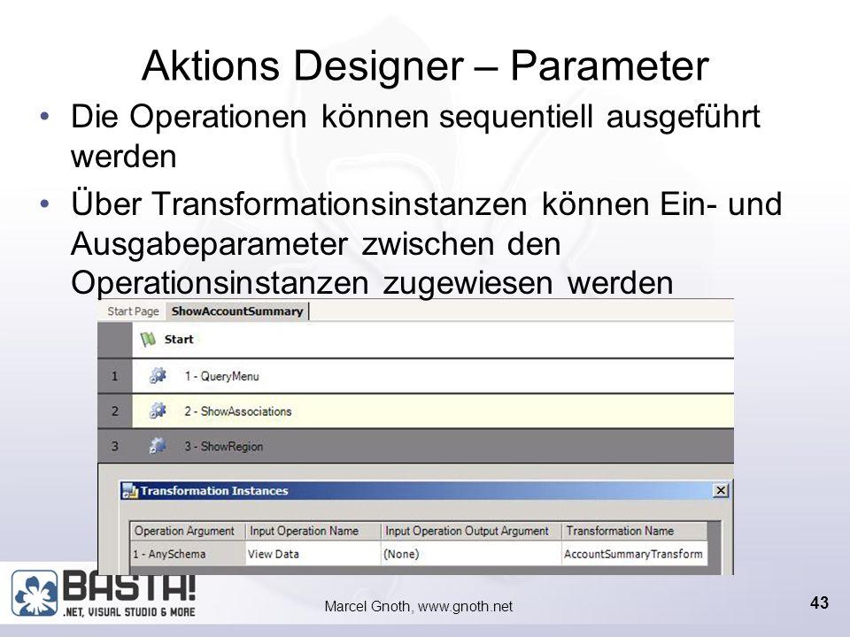 Marcel Gnoth, www.gnoth.net 42 Action Besteht aus mehreren Operation-Instanzen