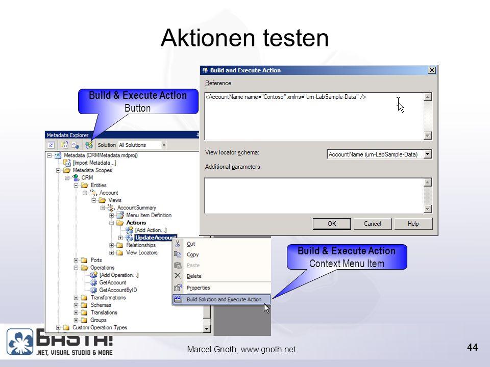 Marcel Gnoth, www.gnoth.net 43 Aktions Designer – Parameter Die Operationen können sequentiell ausgeführt werden Über Transformationsinstanzen können Ein- und Ausgabeparameter zwischen den Operationsinstanzen zugewiesen werden