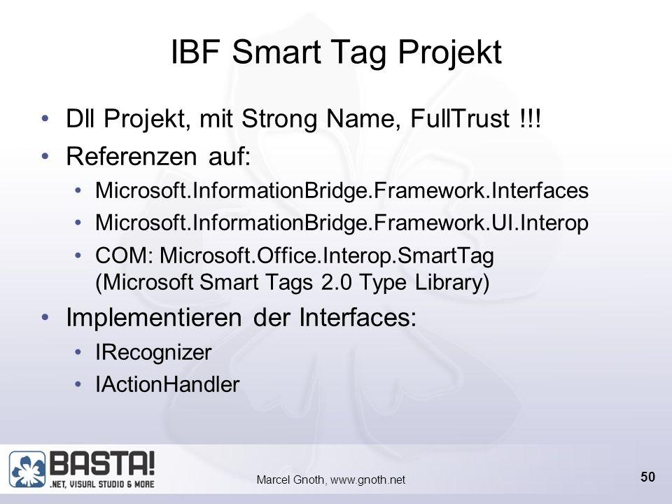 Marcel Gnoth, www.gnoth.net 49 Entwicklung von Smart Tags Microsoft Office Smart Tag List (MOSTL) Für einfache Smart Tags Leichte Entwicklung und Depl