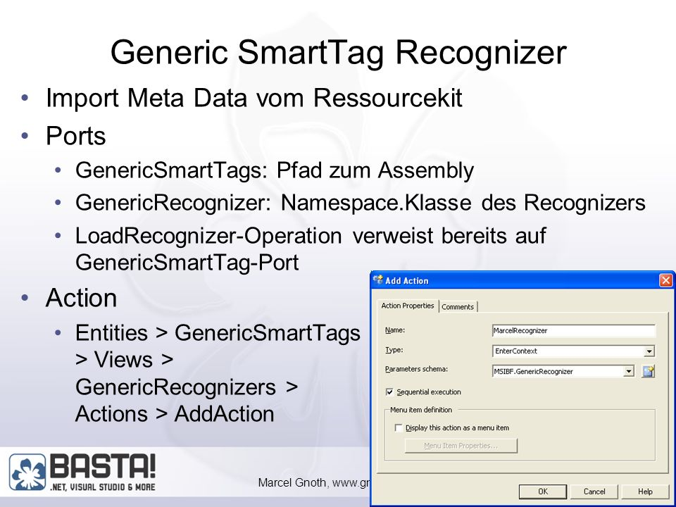Marcel Gnoth, www.gnoth.net 55 SmartTag mit IBF verknüpfen Normale SmartTags werden als COM- Komponente registriert IBF Client verfügt über Genric Rec