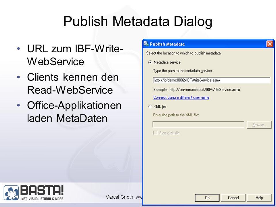 Marcel Gnoth, www.gnoth.net 59 Publishing Metadata Bis jetzt Meta Daten nur auf Client Beim Debuggen werden MetaDaten des VS- Projektes verwendet Meta Daten müssen auf den Server