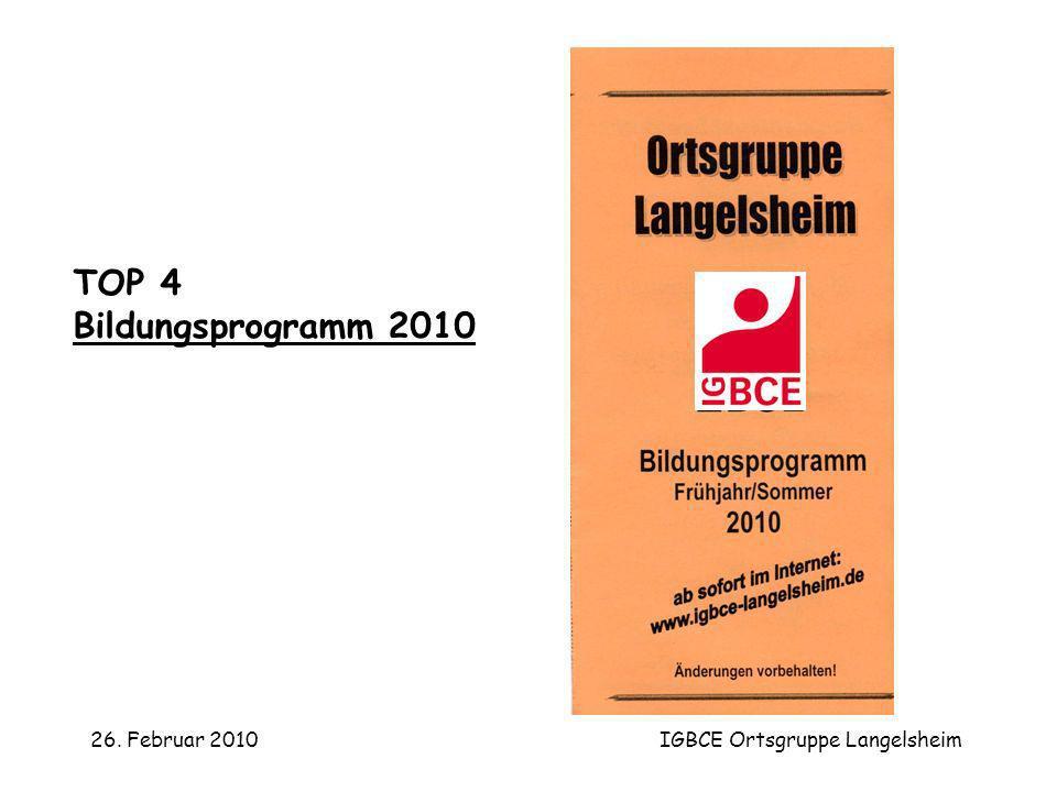 26. Februar 2010IGBCE Ortsgruppe Langelsheim TOP 4 Bildungsprogramm 2010