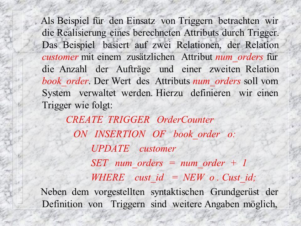 die insbesondere den Zeitpunkt der Triggeraktivierung betreffen: * Zeitpunkt der Aktivierung von Trigger: Mittels IMMEDIATE bzw.