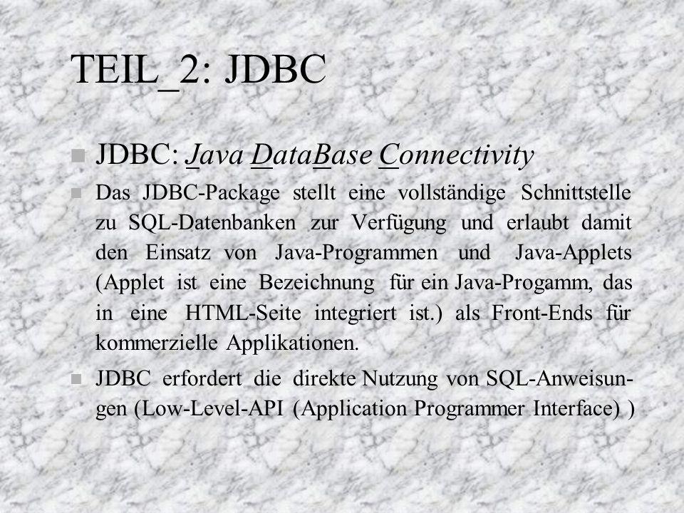 n JDBC besteht einer Menge von Klassen und Schnittstellen, die im Java-Package java.