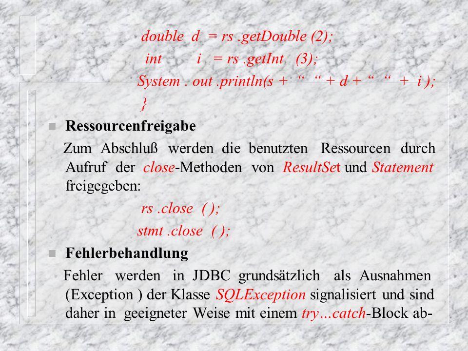 n zufangen und zu behandeln.Details zu einem aufgetretenen Fehler können über die Methode getMessage ermittelt wer- den, die eine Zeichenkette mit der Beschreibung des Fehlers liefert.
