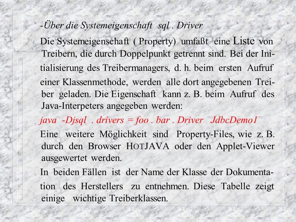 Klassennamen einiger JDBC - Treiber DBMS Treiberklasse Oracle 8 oracle.