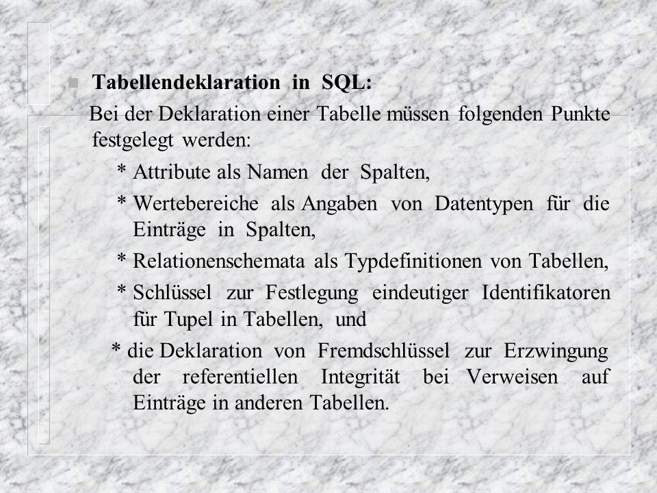 n Die Sprache zur Festlegung von Datenbankbeschreibungen nennt man database definition language, kurz DDL.