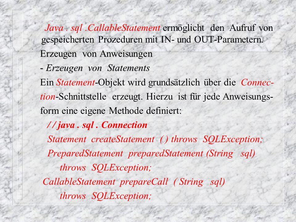 Ausführung von Anweisungen Die Statement- Schnittstelle definiert als Basisschnittstelle die Methoden für alle Anweisungsformen.