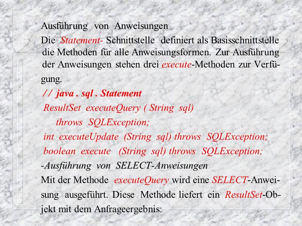 Statement stmt = con.createStatement ( ); ResultSet rs = stmt.