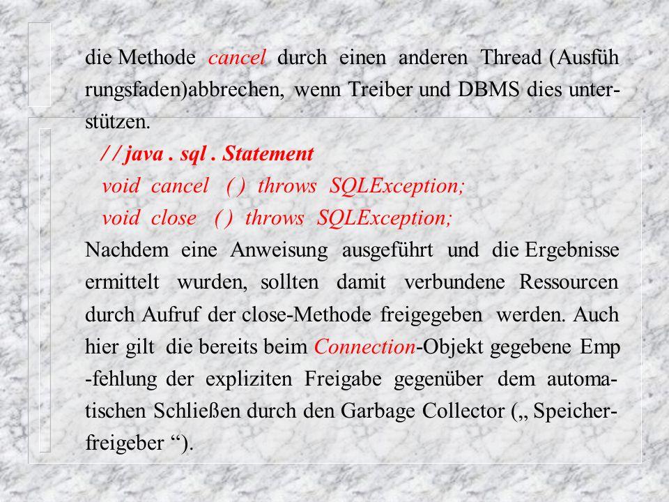 n Abbildung von SQL-Typen in java Da SQL und Java jeweils eigene Typsysteme besitzen, muß eine Abbildung zwischen beiden definiert werden.