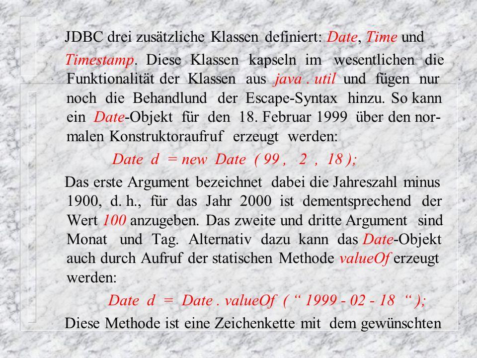 Datum in Escape-Syntax als Argument zu übergeben.In Ähnlicher Weise wird die Klasse java.