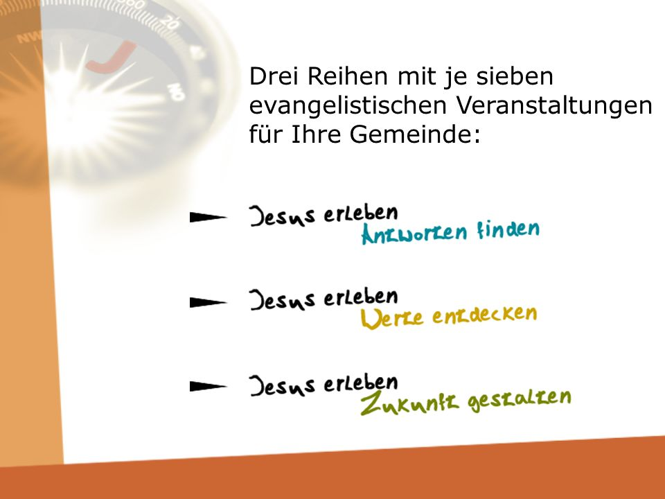 www.jesuserleben.de Hier finden Sie: Informationen über alle Veranstaltungsreihen Kontakt zur Gemeinschaft für Evangelisation mit ihren Evangelisten Anmeldemöglichkeit Bestellung von Werbemitteln und Materialien