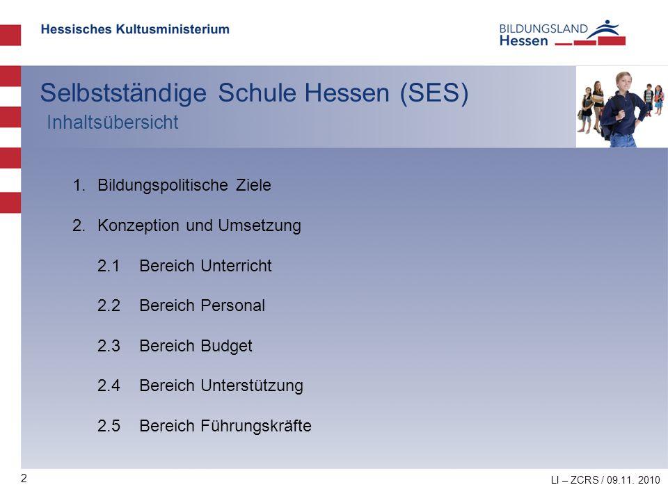 2 Selbstständige Schule Hessen (SES) 1.Bildungspolitische Ziele 2.Konzeption und Umsetzung 2.1Bereich Unterricht 2.2Bereich Personal 2.3Bereich Budget
