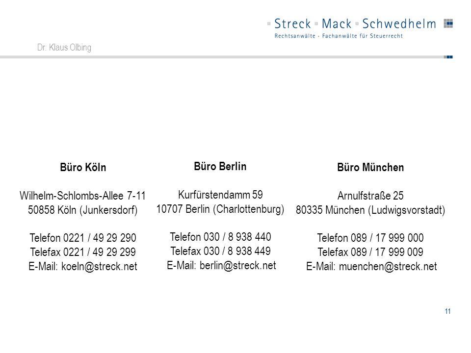 11 Dr. Klaus Olbing Büro Köln Wilhelm-Schlombs-Allee 7-11 50858 Köln (Junkersdorf) Telefon 0221 / 49 29 290 Telefax 0221 / 49 29 299 E-Mail: koeln@str