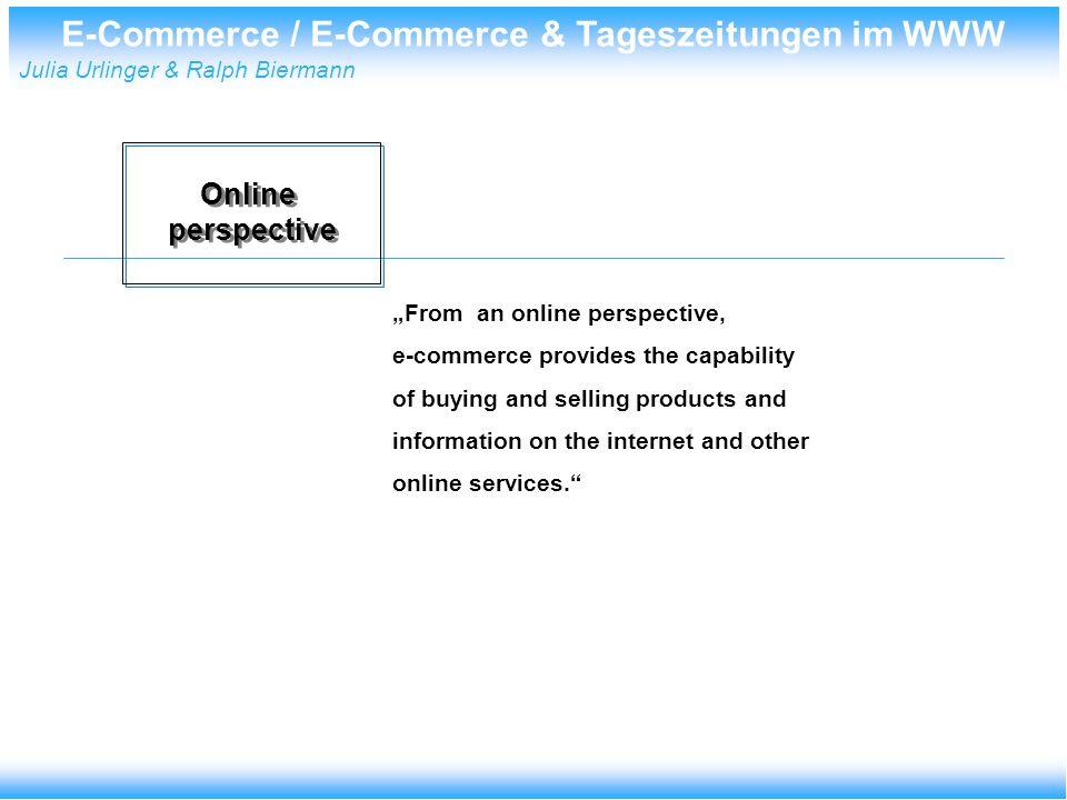 E-Commerce / E-Commerce & Tageszeitungen im WWW Julia Urlinger & Ralph Biermann Psychologische Erfordernisse Welche Vorteile sehen Sie im Internet-Shopping? Internet-Nutzer, die in den letzten 12 Monaten online bestellt haben: Dtl.UKFrankr.