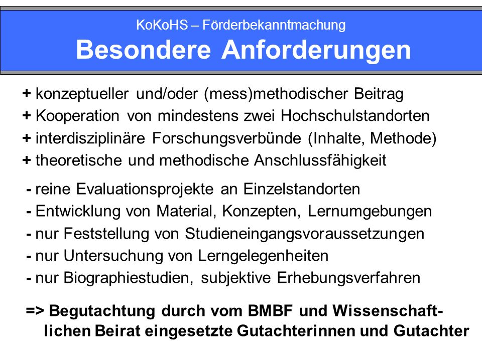 KoKoHS – Förderbekanntmachung Besondere Anforderungen + konzeptueller und/oder (mess)methodischer Beitrag + Kooperation von mindestens zwei Hochschuls