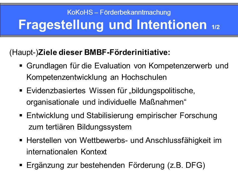 KoKoHS – Förderbekanntmachung Fragestellung und Intentionen 1/2 (Haupt-)Ziele dieser BMBF-Förderinitiative: Grundlagen für die Evaluation von Kompeten