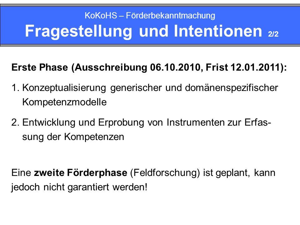 KoKoHS – Förderbekanntmachung Fragestellung und Intentionen 2/2 Erste Phase (Ausschreibung 06.10.2010, Frist 12.01.2011): 1.