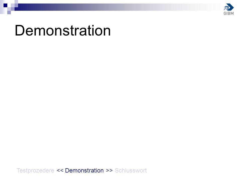 Demonstration Testprozedere > Schlusswort