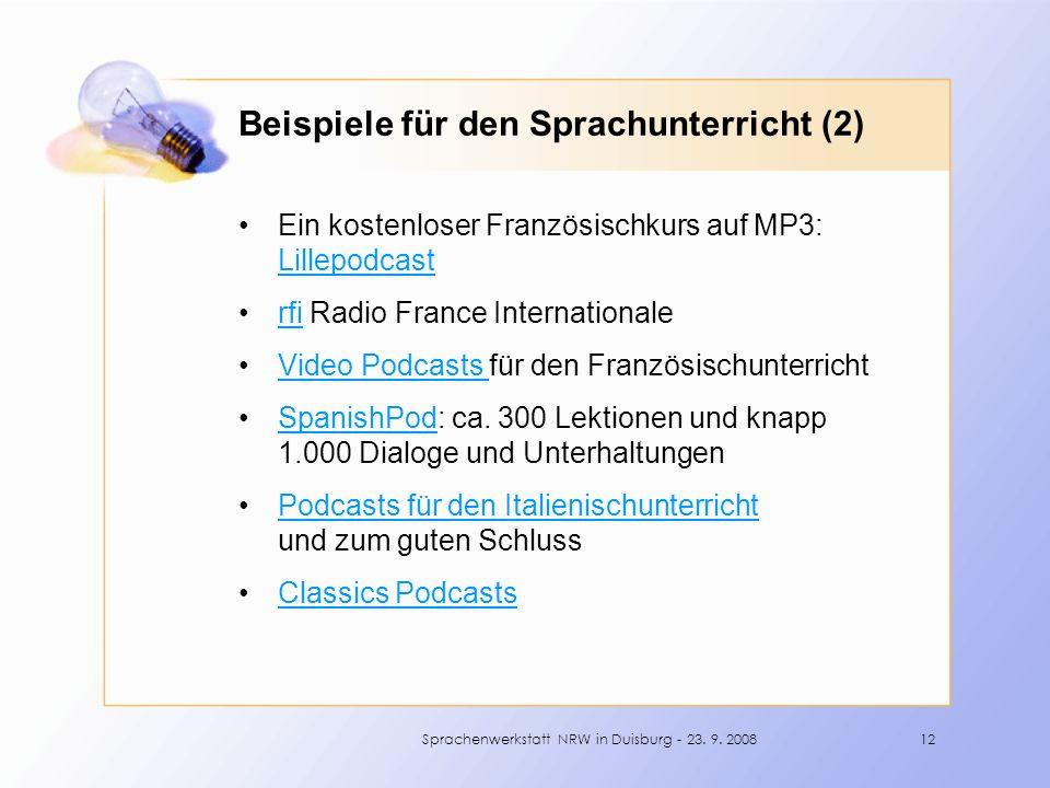 Beispiele für den Sprachunterricht (2) Ein kostenloser Französischkurs auf MP3: Lillepodcast Lillepodcast rfi Radio France Internationalerfi Video Pod