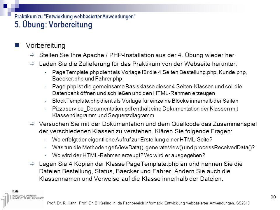 20 Prof. Dr. R. Hahn, Prof. Dr. B. Kreling, h_da Fachbereich Informatik, Entwicklung webbasierter Anwendungen, SS2013 5. Übung: Vorbereitung Vorbereit