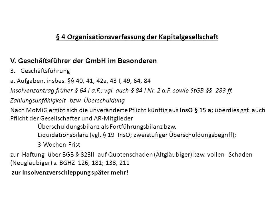 § 4 Organisationsverfassung der Kapitalgesellschaft V. Geschäftsführer der GmbH im Besonderen 3.Geschäftsführung a. Aufgaben. insbes. §§ 40, 41, 42a,