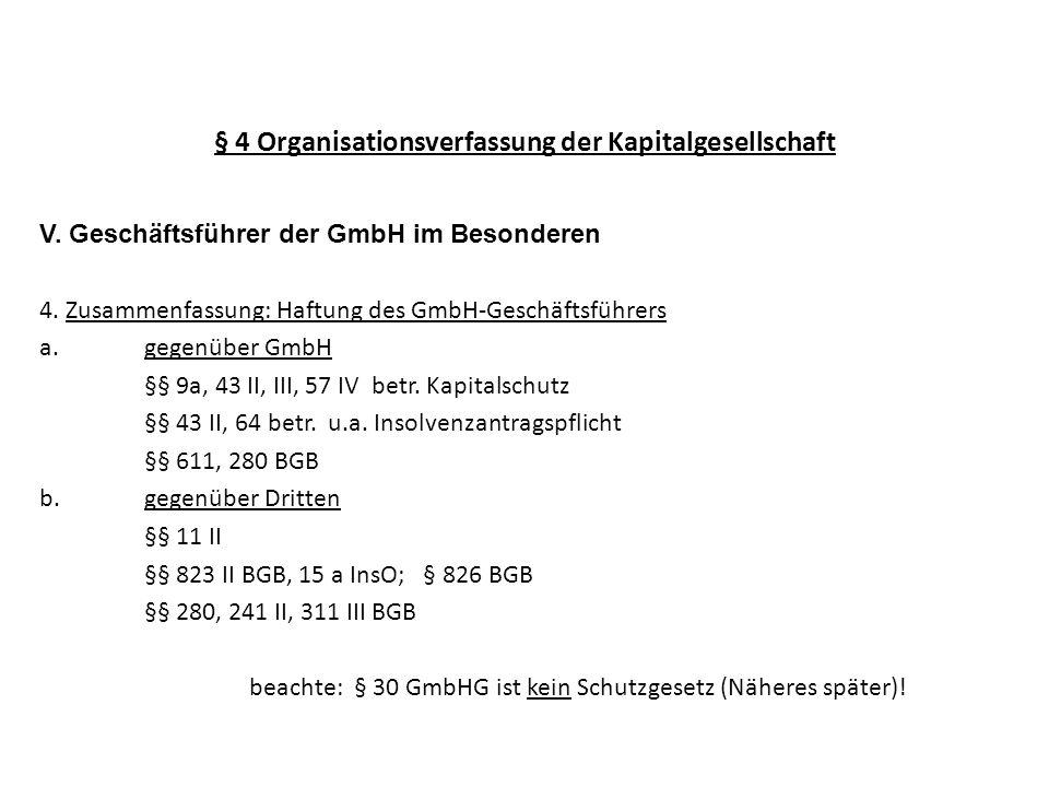 § 4 Organisationsverfassung der Kapitalgesellschaft V. Geschäftsführer der GmbH im Besonderen 4. Zusammenfassung: Haftung des GmbH-Geschäftsführers a.
