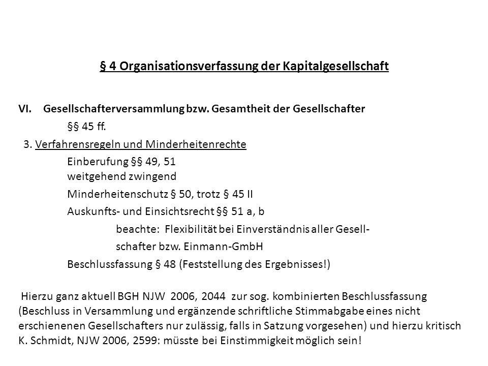 § 4 Organisationsverfassung der Kapitalgesellschaft VI. Gesellschafterversammlung bzw. Gesamtheit der Gesellschafter §§ 45 ff. 3. Verfahrensregeln und