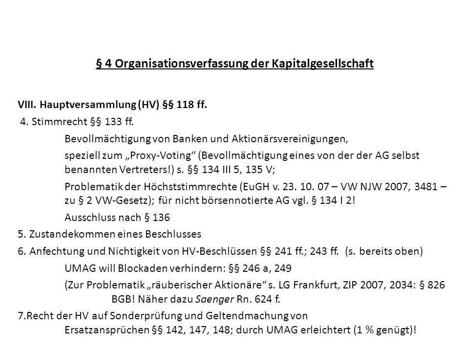 § 4 Organisationsverfassung der Kapitalgesellschaft VIII. Hauptversammlung (HV) §§ 118 ff. 4. Stimmrecht §§ 133 ff. Bevollmächtigung von Banken und Ak