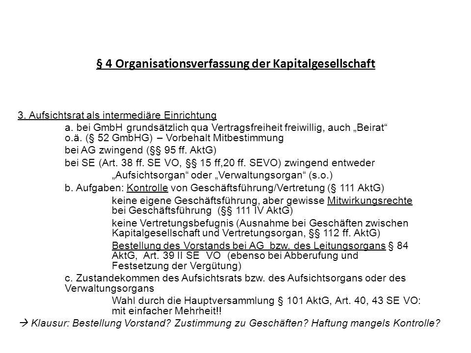 § 4 Organisationsverfassung der Kapitalgesellschaft 3. Aufsichtsrat als intermediäre Einrichtung a. bei GmbH grundsätzlich qua Vertragsfreiheit freiwi