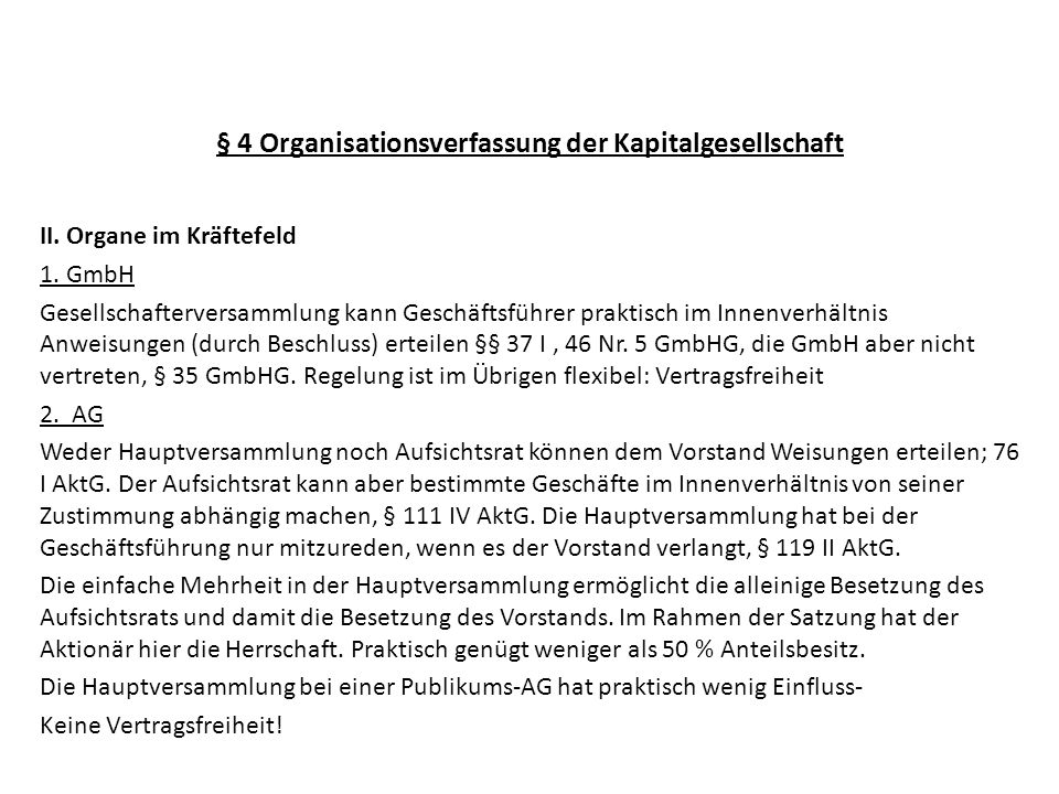§ 4 Organisationsverfassung der Kapitalgesellschaft II. Organe im Kräftefeld 1. GmbH Gesellschafterversammlung kann Geschäftsführer praktisch im Innen