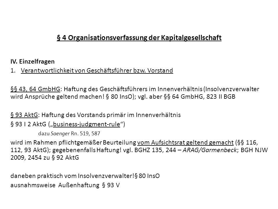 § 4 Organisationsverfassung der Kapitalgesellschaft IV. Einzelfragen 1.Verantwortlichkeit von Geschäftsführer bzw. Vorstand §§ 43, 64 GmbHG: Haftung d