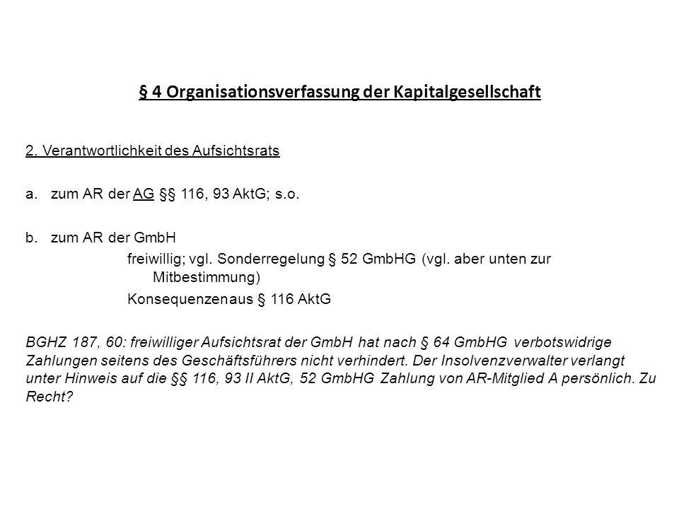 § 4 Organisationsverfassung der Kapitalgesellschaft BGHZ 187, 60: freiwilliger Aufsichtsrat soll die die GmbH selbst und ihre Gesellschafter schützen, die haben aber infolge der Insolvenz keinen Schaden durch die Zahlung erlitten.