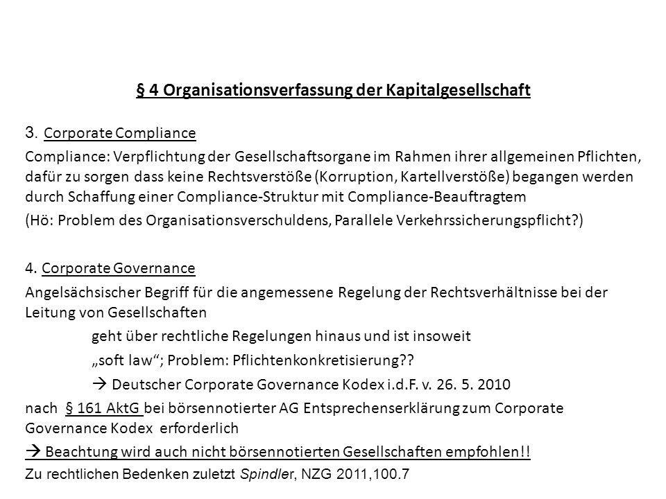 § 4 Organisationsverfassung der Kapitalgesellschaft 3. Corporate Compliance Compliance: Verpflichtung der Gesellschaftsorgane im Rahmen ihrer allgemei