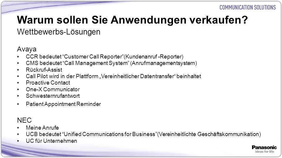 15 Warum sollen Sie Anwendungen verkaufen? Wettbewerbs-Lösungen Avaya CCR bedeutet Customer Call Reporter(Kundenanruf -Reporter) CMS bedeutet Call Man