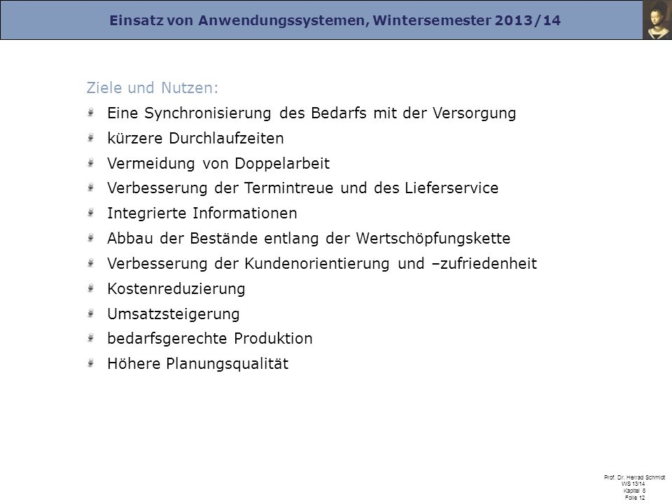 Einsatz von Anwendungssystemen, Wintersemester 2013/14 Prof. Dr. Herrad Schmidt WS 13/14 Kapitel 8 Folie 12 Ziele und Nutzen: Eine Synchronisierung de
