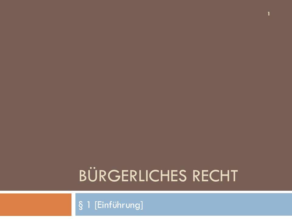 BÜRGERLICHES RECHT § 1 [Einführung] 1