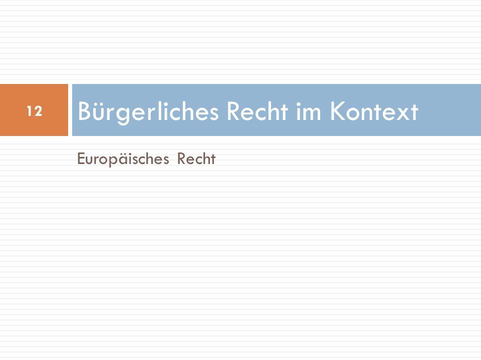 Europäisches Recht Bürgerliches Recht im Kontext 12