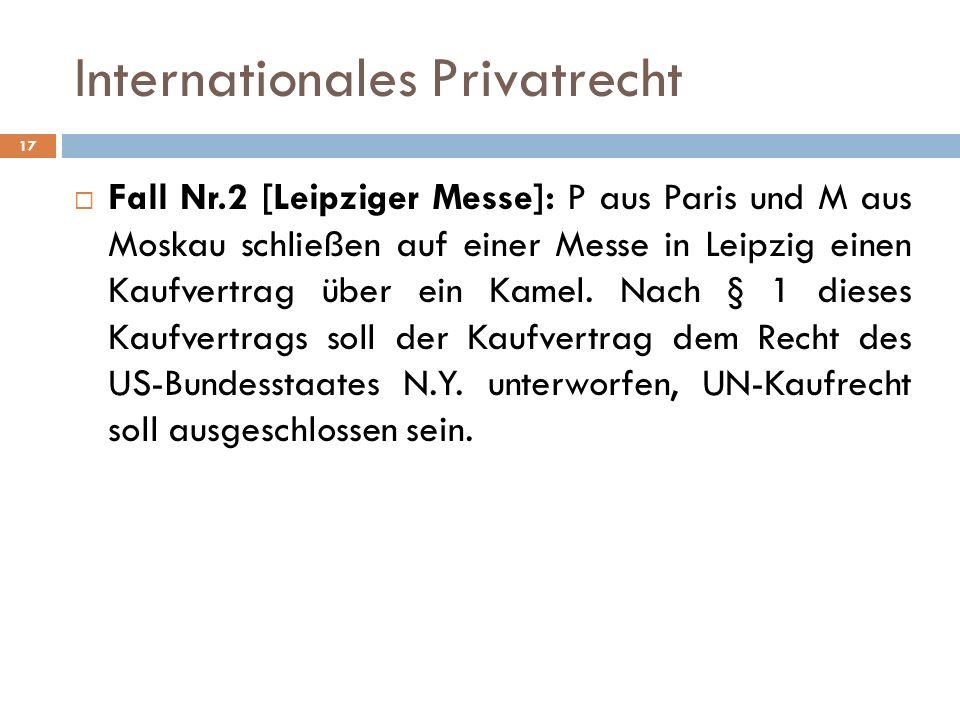 Internationales Privatrecht Fall Nr.2 [Leipziger Messe]: P aus Paris und M aus Moskau schließen auf einer Messe in Leipzig einen Kaufvertrag über ein