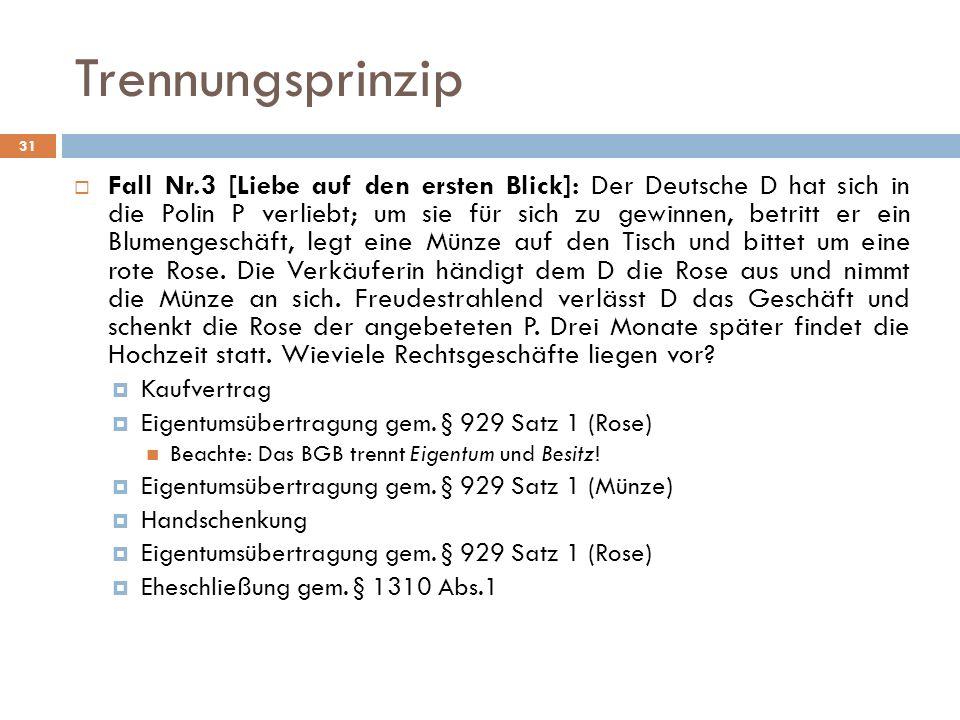 Trennungsprinzip Fall Nr.3 [Liebe auf den ersten Blick]: Der Deutsche D hat sich in die Polin P verliebt; um sie für sich zu gewinnen, betritt er ein