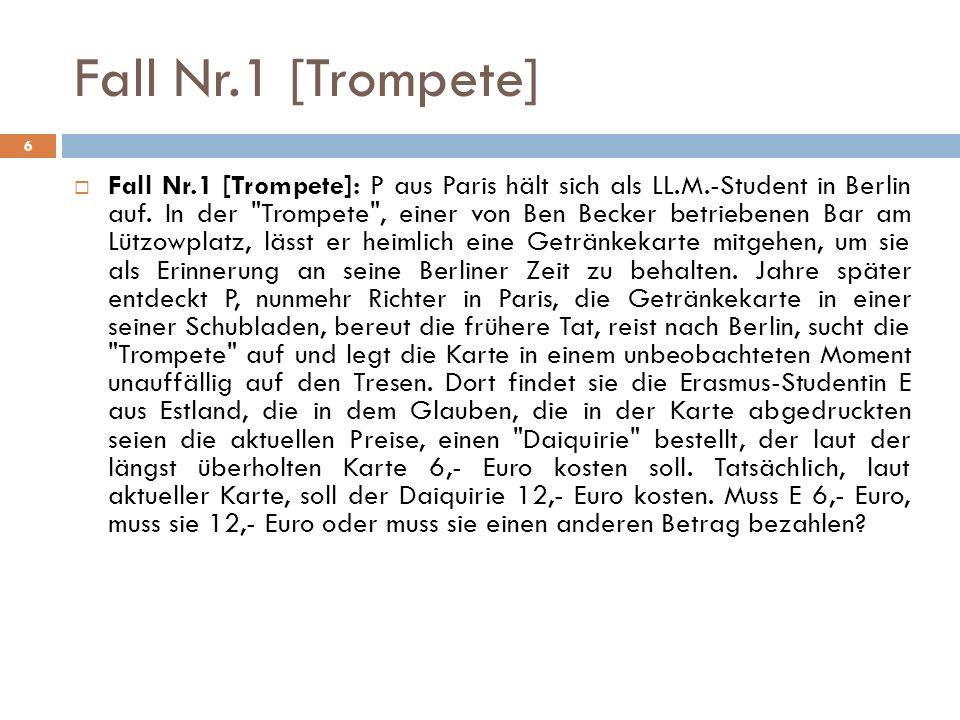 Fall Nr.1 [Trompete] Fall Nr.1 [Trompete]: P aus Paris hält sich als LL.M.-Student in Berlin auf. In der