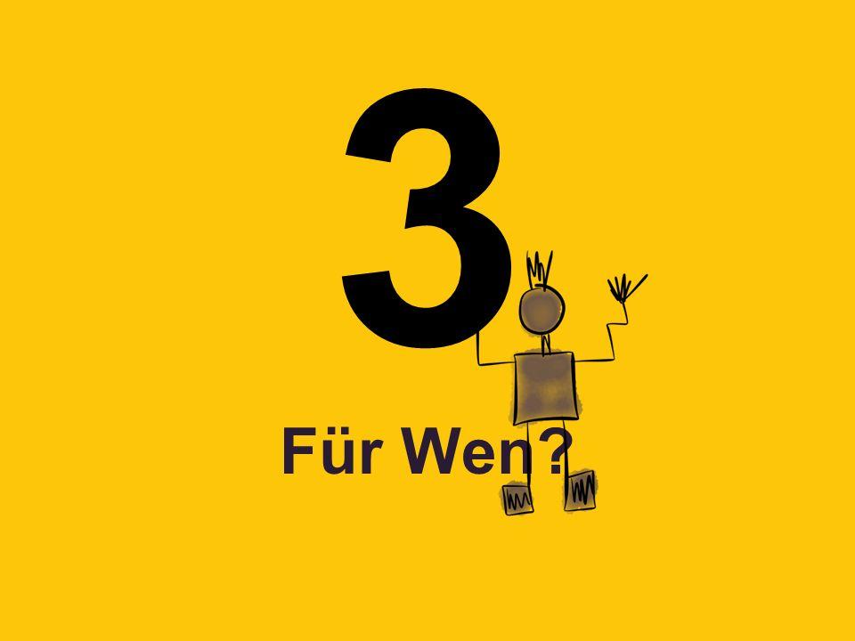 3 Für Wen?