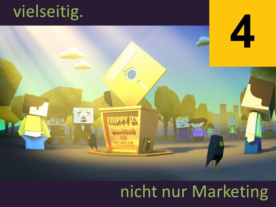 vielseitig. nicht nur Marketing 4