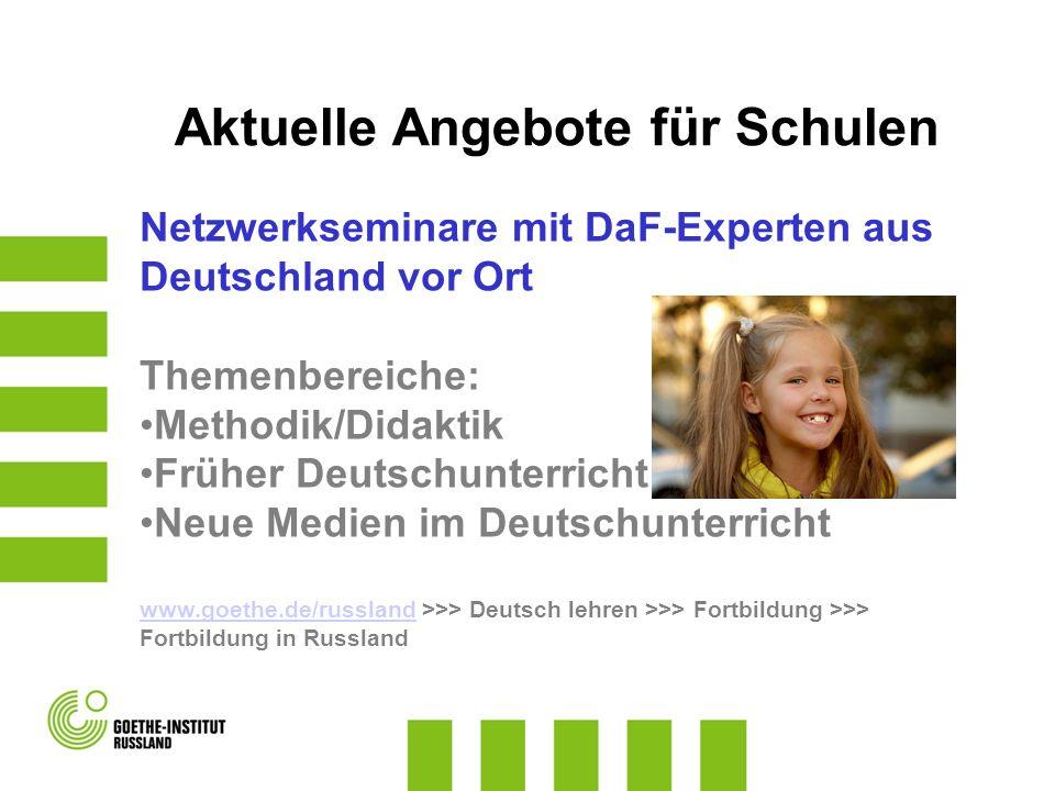 Netzwerkseminare mit DaF-Experten aus Deutschland vor Ort Themenbereiche: Methodik/Didaktik Früher Deutschunterricht Neue Medien im Deutschunterricht