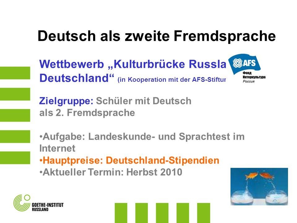 Wettbewerb Kulturbrücke Russland- Deutschland (in Kooperation mit der AFS-Stiftung) Zielgruppe: Schüler mit Deutsch als 2. Fremdsprache Aufgabe: Lande