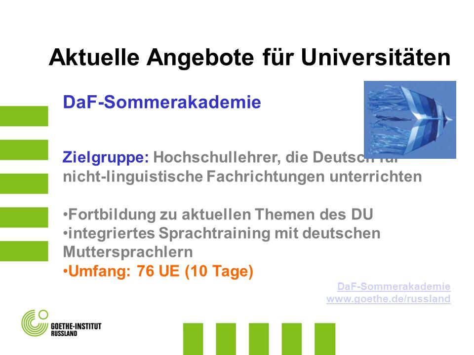 DaF-Sommerakademie Zielgruppe: Hochschullehrer, die Deutsch für nicht-linguistische Fachrichtungen unterrichten Fortbildung zu aktuellen Themen des DU