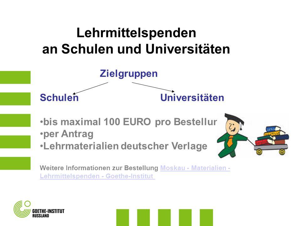 Lehrmittelspenden an Schulen und Universitäten Zielgruppen SchulenUniversitäten bis maximal 100 EURO pro Bestellung per Antrag Lehrmaterialien deutsch