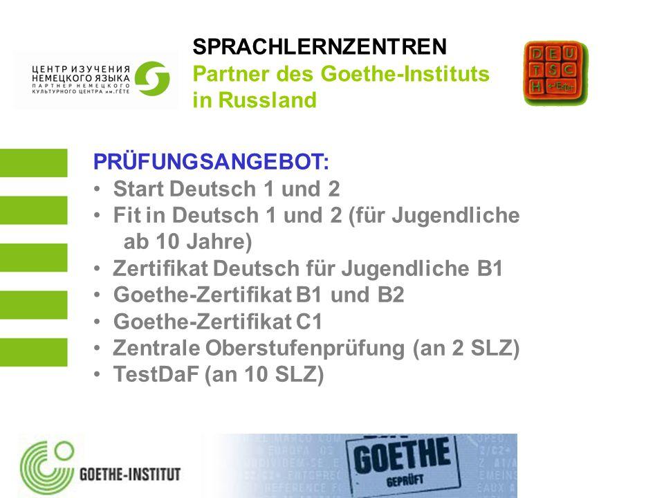 PRÜFUNGSANGEBOT: Start Deutsch 1 und 2 Fit in Deutsch 1 und 2 (für Jugendliche ab 10 Jahre) Zertifikat Deutsch für Jugendliche B1 Goethe-Zertifikat B1