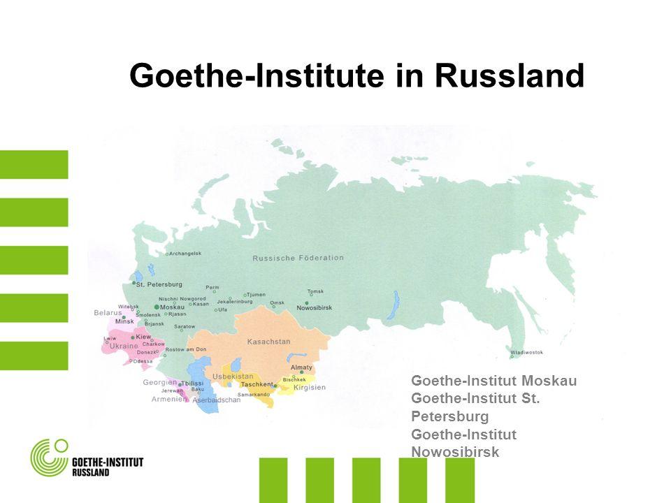 Goethe-Institute in Russland Goethe-Institut Moskau Goethe-Institut St. Petersburg Goethe-Institut Nowosibirsk
