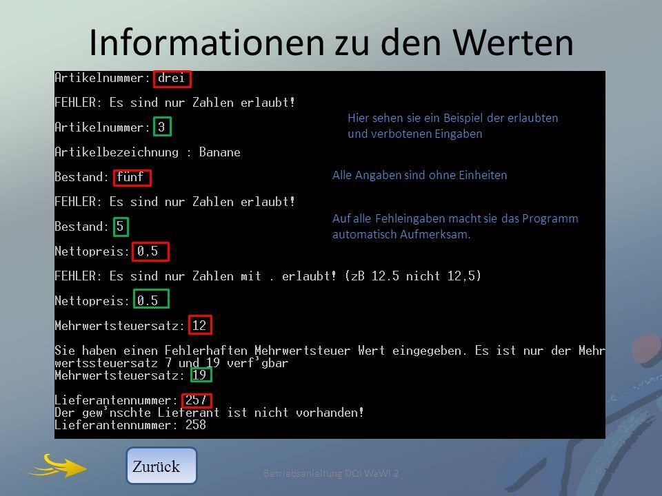 Informationen zu den Werten Betriebsanleitung DQI WaWi 2 Alle Angaben sind ohne Einheiten Auf alle Fehleingaben macht sie das Programm automatisch Aufmerksam.